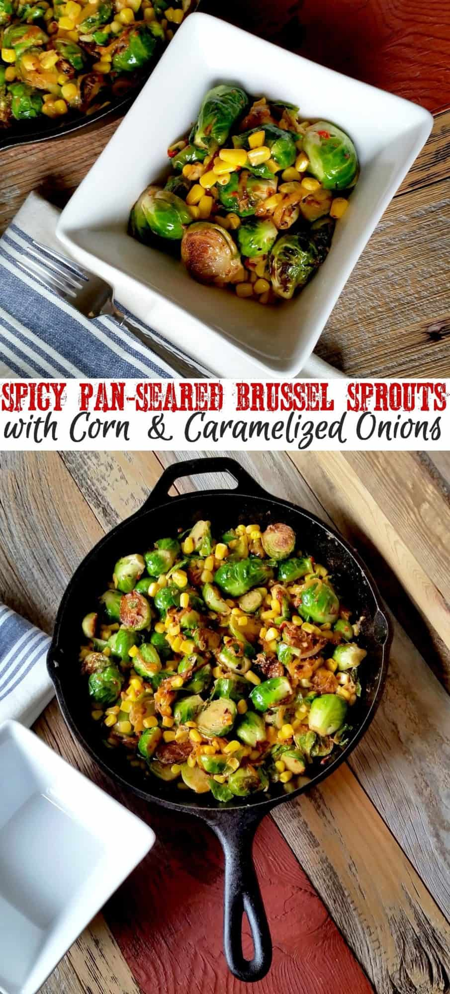 Spicy Pan-Seared Brussel Sprouts with Caramelized Onions and Corn